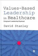 Values-based Leadership In Healthcare Congruent Leadership Explored By David St