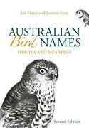 Australian Bird Names Origins And Meanings By Ian Fraser English Paperback Bo