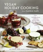 Vegan Holiday Cooking From Candle Cafe Celebratory Menus And Recipes From Ne…