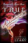 Search For The True Aphrodisiac By Timothy Leary English Paperback Book Free S