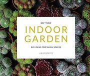 My Tiny Indoor Garden Big Ideas For Small Spaces By Mark Diacono Book The Fast