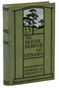 The House Behind The Cedars Charles W. Chesnutt First Edition 1st 1900