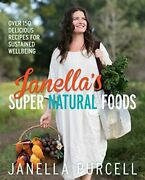Janellaand039s Super Natural Foods By Janella Purcell Book The Fast Free Shipping
