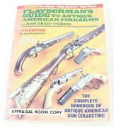 Flayderman's Guide To Antique American Firearms And Their Values 7th Ed. Book