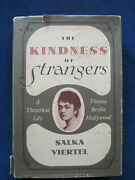 The Kindness Of Strangers - Signed And Inscribed By Salka Viertel 1st Edition,rare
