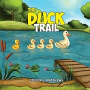 The Duck Trail By Steven G. Matthews Book The Fast Free Shipping