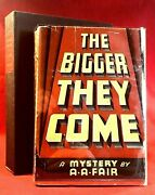 Erle Stanley Gardner As A. A. Fair - The Bigger They Come -1939 Advance Copy