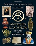 Antiques Roadshow 40 Years Of Great Finds By Allum, Marc Book The Fast Free