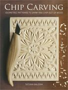 Chip Carving Geometric Patterns To Draw And Chip Out Of Wood Paperback Or Soft