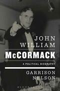 John William Mccormack A Political Biography By Garrison Nelson English Paper