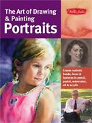 The Art Of Drawing And Painting Portraits Create Realistic Heads Faces And Feature