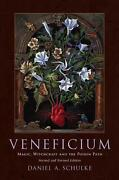 Veneficium Magic, Witchcraft And The Poison Path By Daniel A. Schulke English