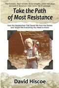 Take The Path Of Most Resistance How The Appalachian Trail Saved Me From The Si