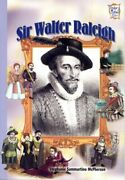 Sir Walter Raleigh History Maker Bios His... By Mcpherson, Stephanie Paperback