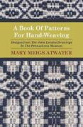 A Book Of Patterns For Hand-weaving Designs From The John Landes Drawings In Th