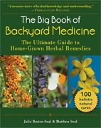 The Big Book Of Backyard Medicine The Ultimate Guide To Home-grown Herbal Remed