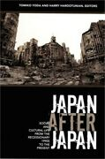 Japan After Japan Social And Cultural Life From The Recessionary 1990s To The P
