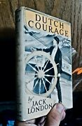 Dutch Courage By Jack London First Editon - Very Fine Copy In A Very Good Jacket