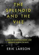 The Splendid And The Vile A Saga Of Churchill Family And Defiance During The B