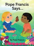 Pope Francis Says... By Pope Francis English Board Books Book Free Shipping