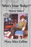 Whoand039s Your Baker Recipes From A Hoosier Mas.. 108780177x By Collins Mary Alice