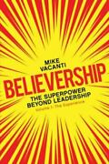 Believership The Superpower Beyond Leadership .. 9781457571275 By Vacanti, Mike