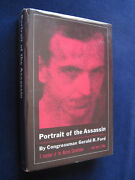 Portrait Of The Assassin - Signed By Gerald R Ford To Fellow Congressman 1st Ed.