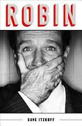 Robin The Definitive Biography Of Robin Williams By Dave Itzkoff English Hard