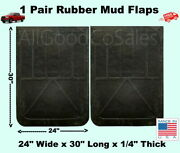 Black Rubber Truck Mud Flaps 1 - Pair 24 Wide X 30 Long X 1/4 Thick U.s.a