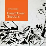 Tal Naccarato - Dreamflower Sessions New Cd