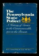 The Pennsylvania State Police A History Of Service To The Commonwealth 1905 T
