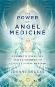 The Power Of Angel Medicine Energetic Exercises And Techniques To Activate Divi