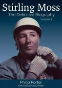 New Stirling Moss The Definitive Biography Vo.. 9781907085338 By Porter, Philip