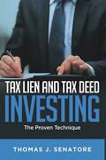 Tax Lien And Tax Deed Investing The Proven Technique By Thomas J. Senatore Eng