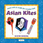 Asian Kites Asian Arts And Crafts For Creative Kids By Wayne Hosking Book The