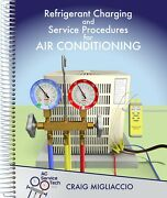 Refrigerant Charging And Service Procedures For Air Conditioning By Craig...