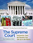 The Supreme Court 4 Volumes Controversies Cases And Characters From John Jay T