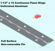 1-1/2 X 72 Continuous Piano Hinge Aluminum Full Surface Non-removable Pin