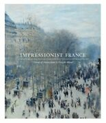 Impressionist France Visions Of Nation From Le Gray ... By Nelson-atkins M Nel