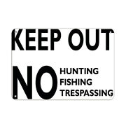 Horizontal Metal Sign Multiple Sizes Keep Out No Hunting Fishing Trespassing