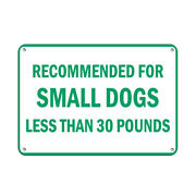 Horizontal Metal Sign Multiple Sizes Recommended Small Dogs Less Than 30 Pounds