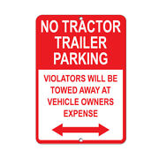 Vertical Metal Sign Multiple Sizes Tractor Trailer Violators Towed Expense