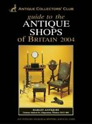 Guide To The Antique Shops Of Britain 2004 Used Good Book