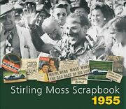 Stirling Moss Scrapbook 1955, Hardcover By Moss, Stirling Porter, Philip, Br...