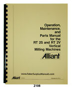 Alliant Rt2s And Rt2v Milling Machine Operation, Maint, And Parts List Manual 2108