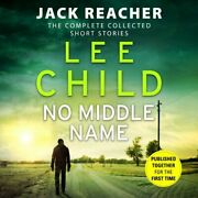 No Middle Name The Complete Collected Jack Reacher Stories Ja... By Child, Lee
