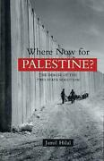 Where Now For Palestine The Demise Of The Two-state Solution By Jamil Hilal E