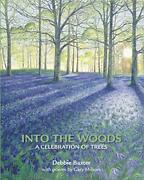 Into The Woods A Celebration Of Trees By Debbie Baxter Book The Fast Free