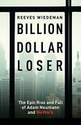 Billion Dollar Loser The Epic Rise And Fall Of Wework By Reeves Wiedeman Engli
