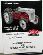 1939-1952 Ford Tractor 9n 2n 8n Assembly Manual Service Parts Catalog New Repro